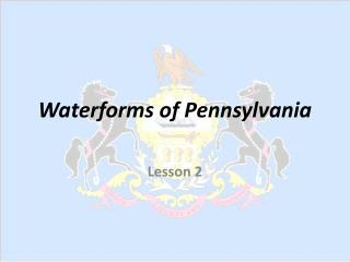 Waterforms of Pennsylvania