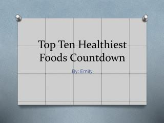 Top Ten Healthiest Foods Countdown
