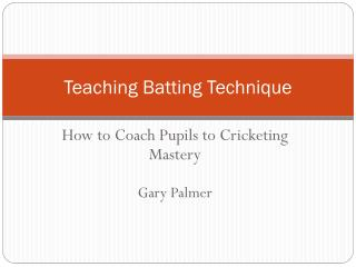 Teaching Batting Technique
