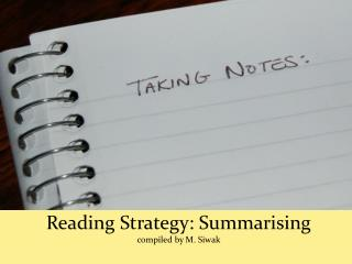 Reading Strategy: Summarising compiled by M. Siwak