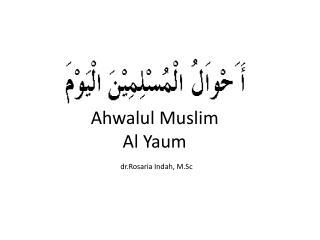Ahwalul Muslim  Al Yaum