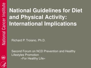 National Guidelines for Diet and Physical Activity: International Implications