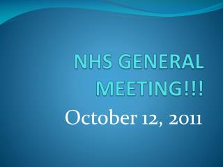 NHS GENERAL MEETING!!!