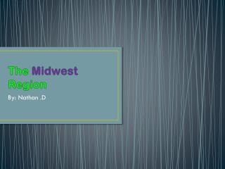 The Midwest Region