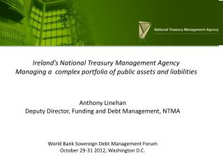 Anthony Linehan Deputy Director, Funding and Debt Management, NTMA