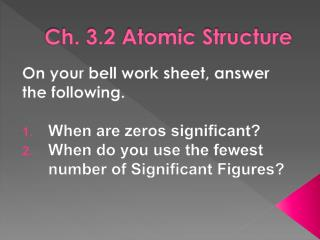 Ch. 3.2 Atomic Structure
