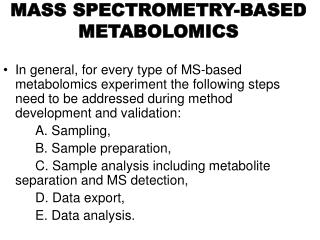 MASS SPECTROMETRY-BASED METABOLOMICS
