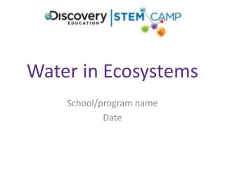 Water in Ecosystems
