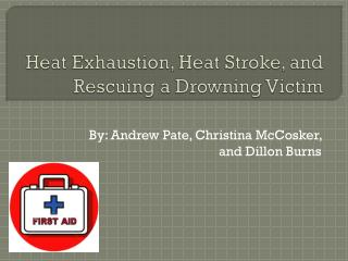 Heat Exhaustion, Heat Stroke, and Rescuing a Drowning Victim