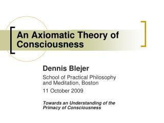 An Axiomatic Theory of Consciousness