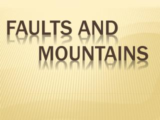 Faults and 				Mountains