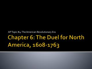 Chapter 6: The Duel for North America, 1608-1763