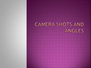 Camera Shots and Angles