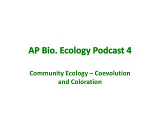 AP Bio. Ecology Podcast 4
