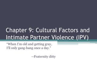 Chapter 9: Cultural Factors and Intimate Partner Violence (IPV)