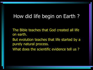 How did life begin on Earth ?