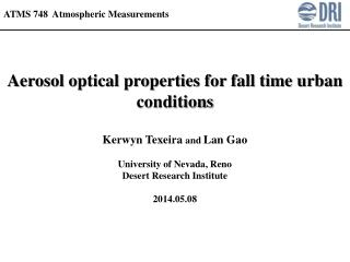 Aerosol optical properties for fall time urban conditions Kerwyn Texeira  and  Lan Gao