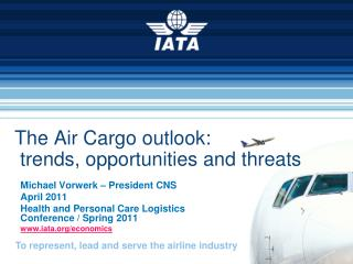 The Air Cargo outlook:   trends, opportunities and threats