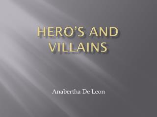 Hero's and villains