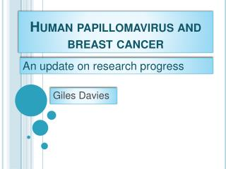 Human papillomavirus and breast cancer