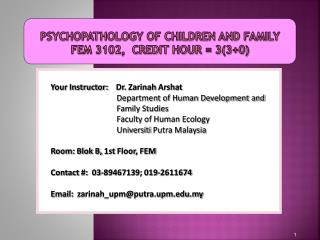 Psychopathology of children and family FEM 3102,  Credit Hour = 3(3+0)