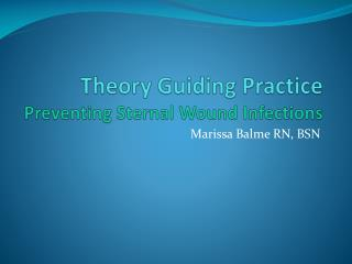 Theory Guiding Practice Preventing  Sternal  Wound Infections