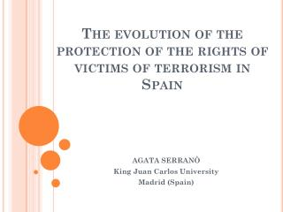 The evolution of the protection of the rights of victims of terrorism in Spain