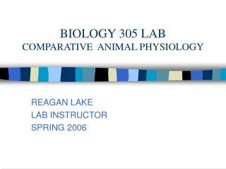 BIOLOGY 305 LAB COMPARATIVE ANIMAL PHYSIOLOGY