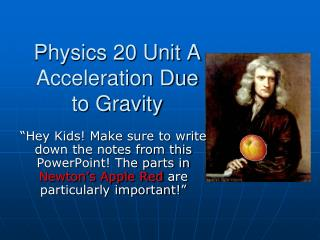 Physics 20 Unit A  Acceleration Due to Gravity