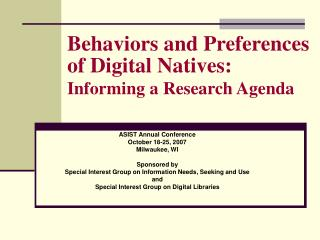 Behaviors and Preferences of Digital Natives:  Informing a Research Agenda