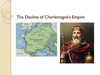 The Decline of Charlemagne's Empire