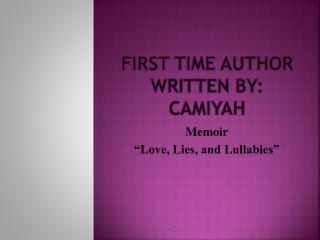 First Time Author Written By: Camiyah