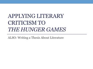 Applying Literary Criticism to  The Hunger Games