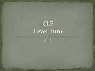 CLE Level Intro