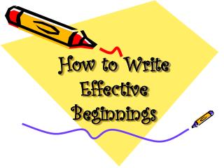 How to Write Effective Beginnings