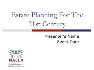 Estate Planning For The 21st Century