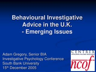 Behavioural Investigative Advice in the U.K.  - Emerging Issues