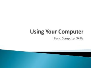 Using Your Computer