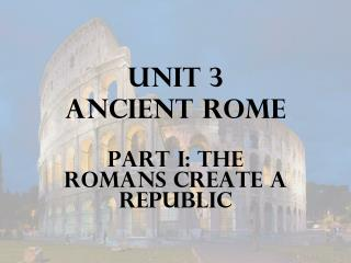 Unit  3 Ancient Rome