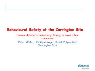 Behavioural Safety at the Carrington Site