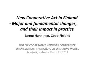 NORDIC COOPERATIVE NETWORK CONFERENCE  OPEN SEMINAR: THE NORDIC CO-OPERATIVE MODEL