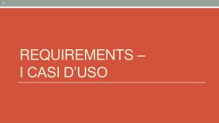 Requirements  –  i casi d'uso