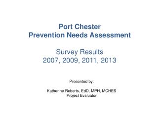 Port Chester Prevention Needs Assessment  Survey  Results  2007, 2009, 2011, 2013