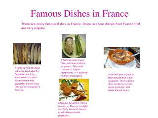 There are many famous dishes in France. Below are four dishes from France that are very popular.