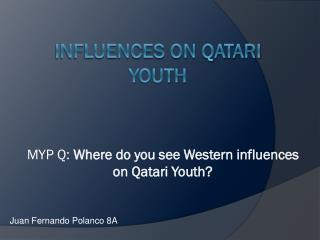 Influences on Qatari YOUTH