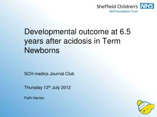 Developmental outcome at 6.5 years after acidosis in Term Newborns