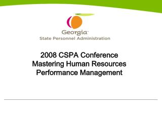 2008 CSPA Conference Mastering Human Resources Performance Management
