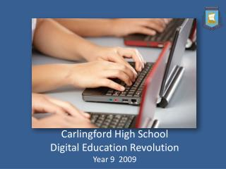 Carlingford High School Digital Education Revolution Year 9  2009