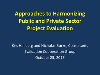 Approaches to Harmonizing  Public and Private  Sector Project  Evaluation