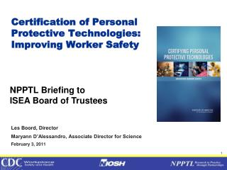 Certification of Personal  Protective Technologies: Improving Worker Safety